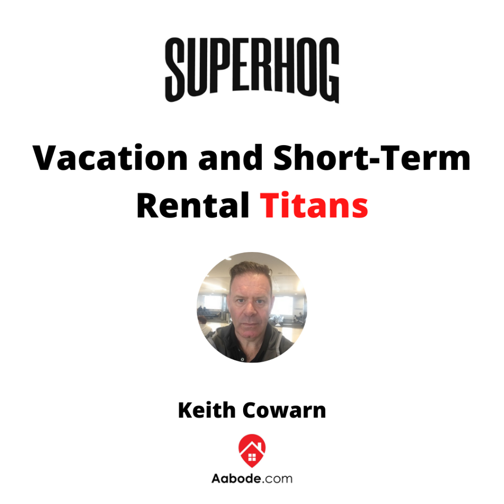 Keith Cowarn vacation and short-Term rental titans podcast episode by superhog